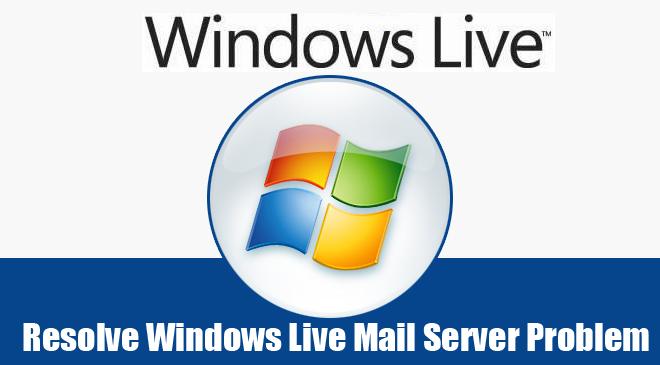 Resolve-Windows-Live-Mail-Server-Problem